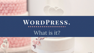WordPress. What is it_